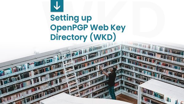 Setting up OpenPGP Web Key Directory (WKD)